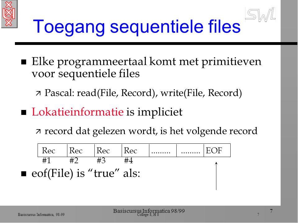 Basiscursus Informatica, 98-99 College 8, H 8 18 Basiscursus Informatica 98/9918 Partial index 10 20 3010 20......