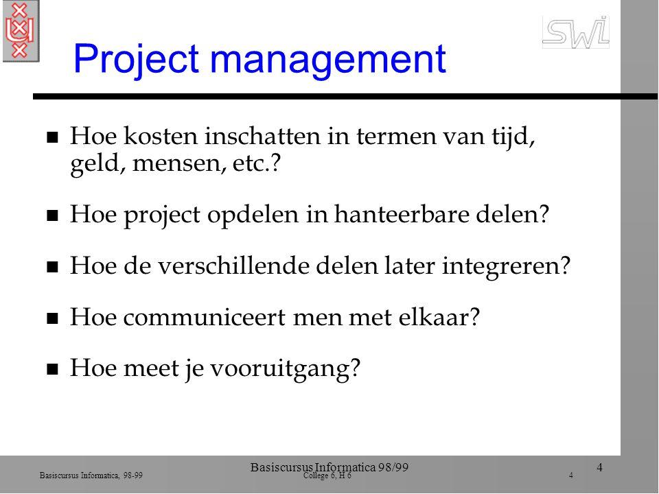 Basiscursus Informatica, 98-99 College 6, H 6 5 Basiscursus Informatica 98/995 Moeilijk in SE