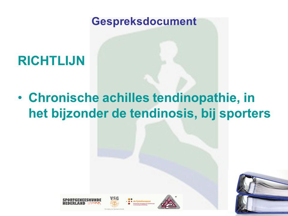 8 Gespreksdocument RICHTLIJN Chronische achilles tendinopathie, in het bijzonder de tendinosis, bij sporters