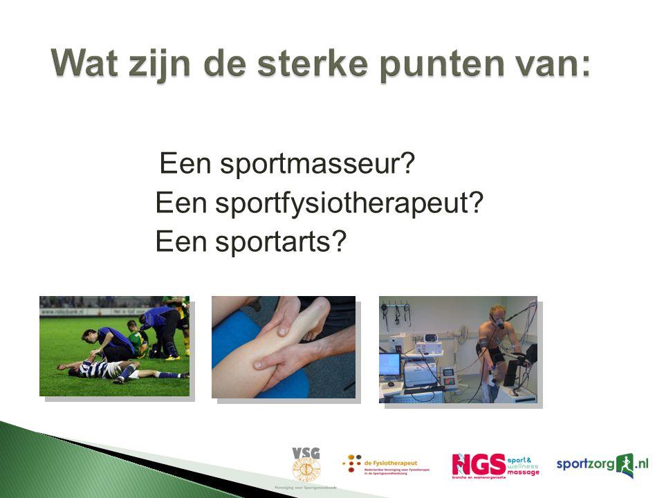 Een sportmasseur? Een sportfysiotherapeut? Een sportarts?