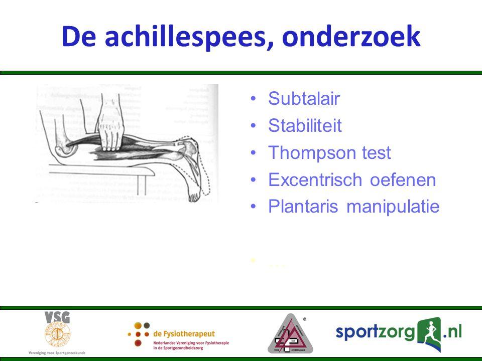 De achillespees, onderzoek Subtalair Stabiliteit Thompson test Excentrisch oefenen Plantaris manipulatie …
