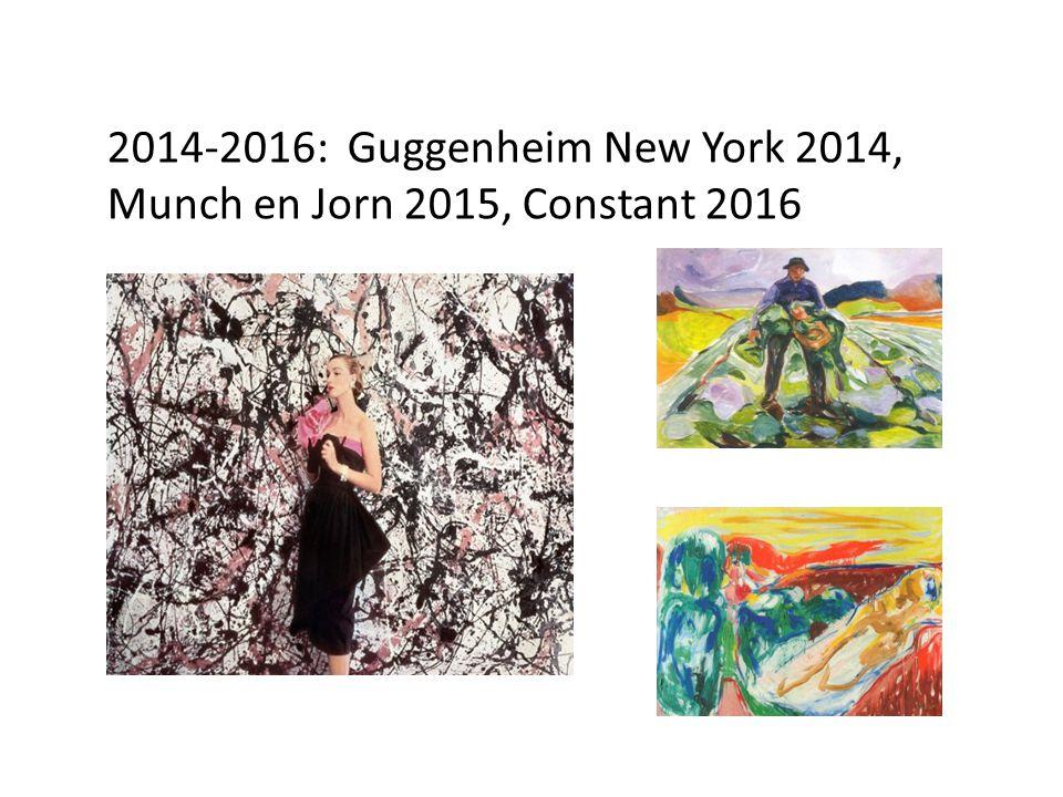 2014-2016: Guggenheim New York 2014, Munch en Jorn 2015, Constant 2016