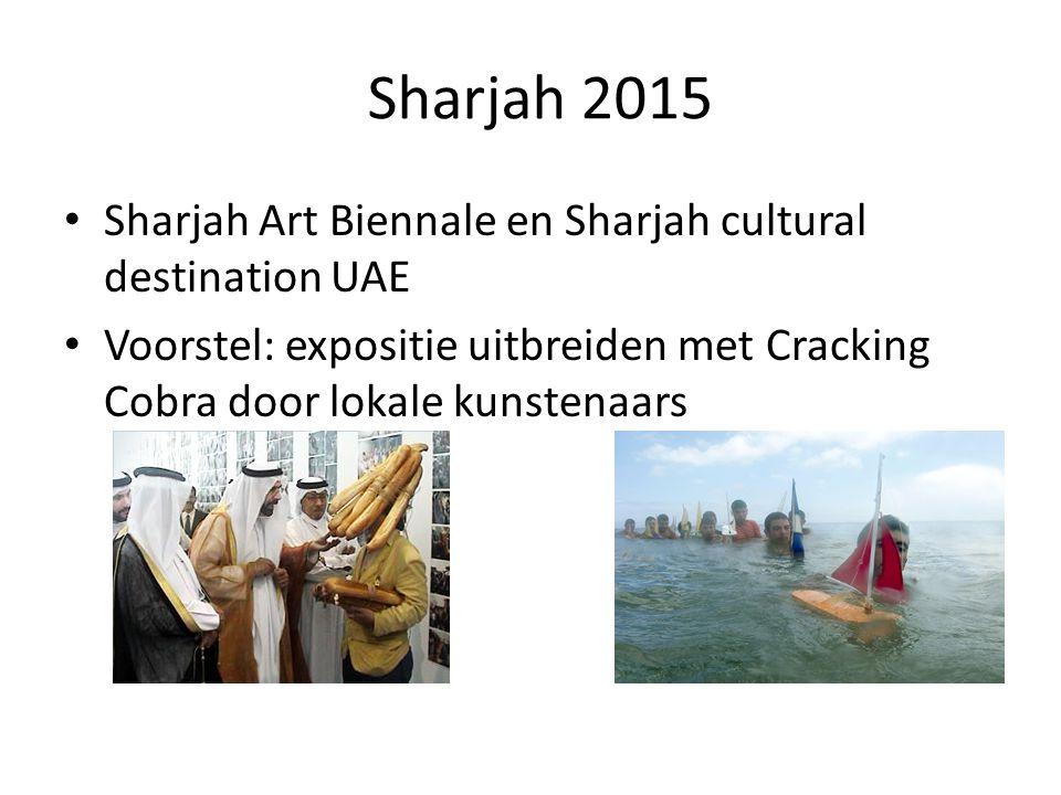 Sharjah 2015 Sharjah Art Biennale en Sharjah cultural destination UAE Voorstel: expositie uitbreiden met Cracking Cobra door lokale kunstenaars