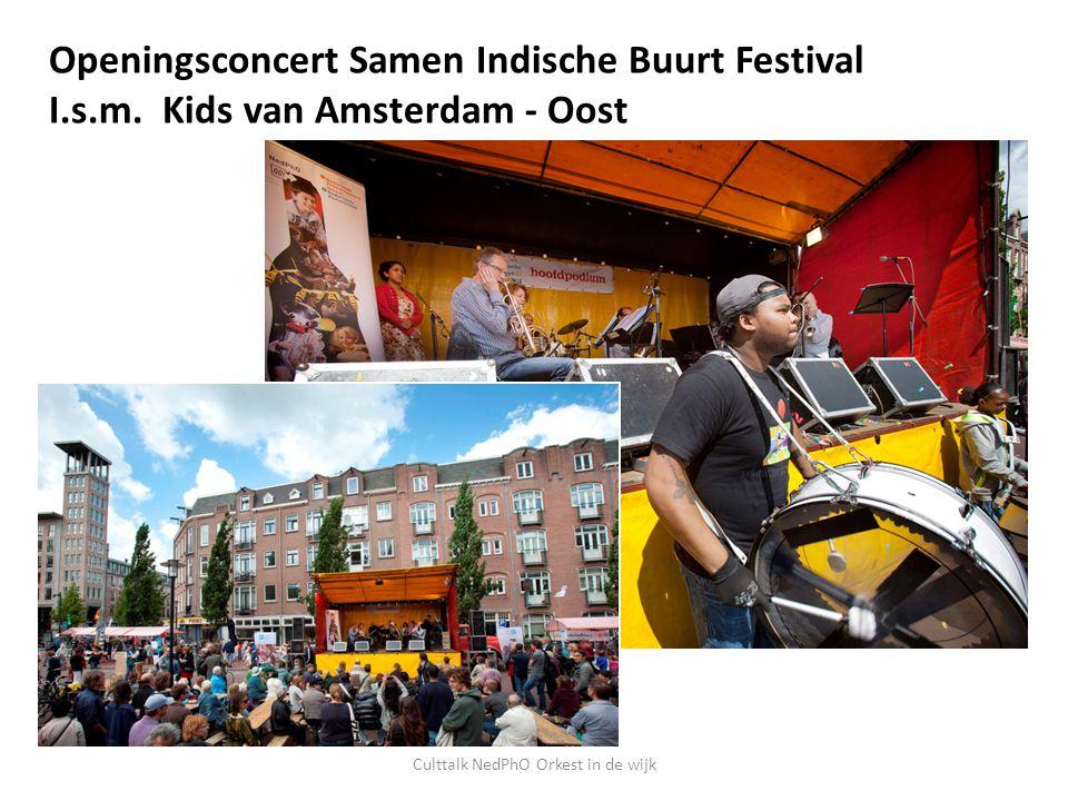 Culttalk NedPhO Orkest in de wijk Openingsconcert Samen Indische Buurt Festival I.s.m.