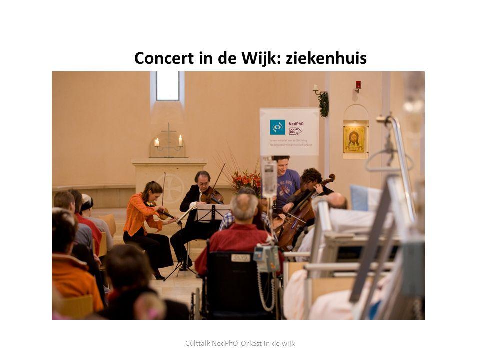Concert in de Wijk: ziekenhuis Culttalk NedPhO Orkest in de wijk