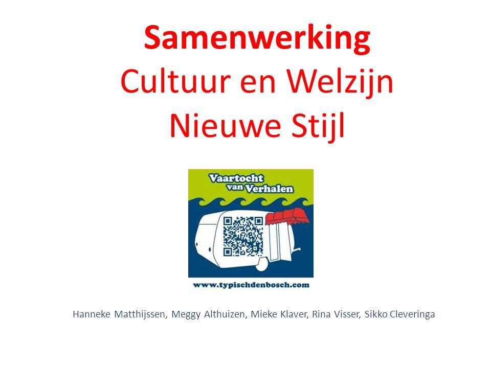 Samenwerking Cultuur en Welzijn Nieuwe Stijl Hanneke Matthijssen, Meggy Althuizen, Mieke Klaver, Rina Visser, Sikko Cleveringa