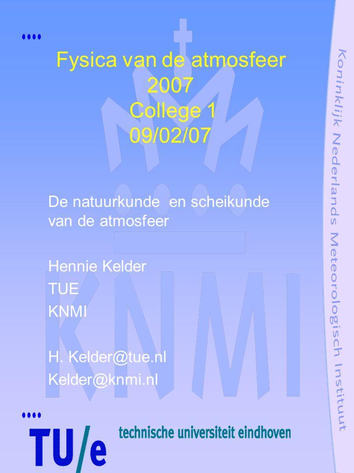 Colleges, Sommen, beoordeling en uitleg Alwin Haklander, Haklande@knmi.nl Tentamen, mondeling Behandelde stof plus sommen 8 colleges + excursie KNMI