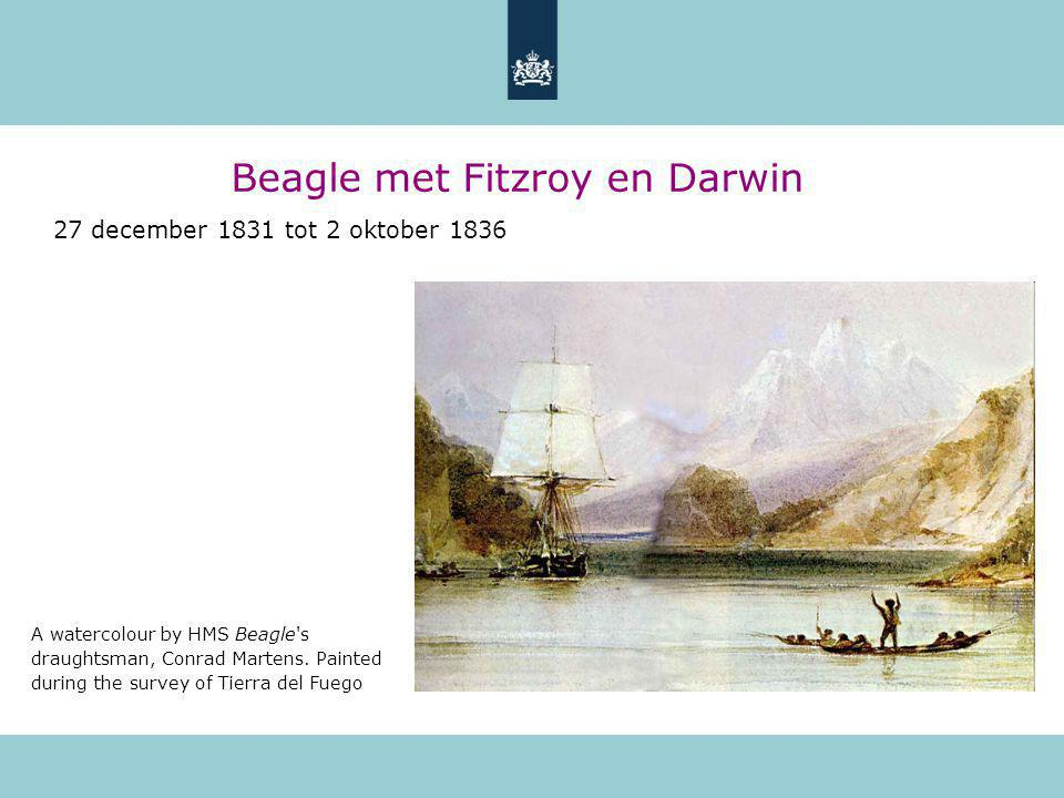Beagle met Fitzroy en Darwin 27 december 1831 tot 2 oktober 1836 A watercolour by HMS Beagle's draughtsman, Conrad Martens. Painted during the survey