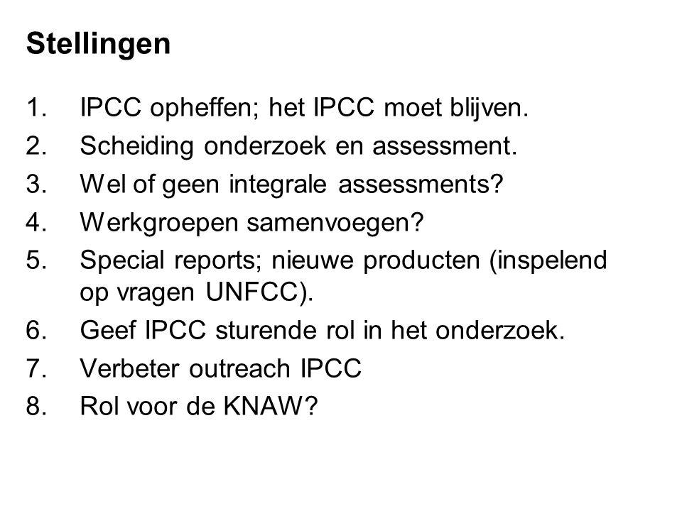 Stellingen 1.IPCC opheffen; het IPCC moet blijven.
