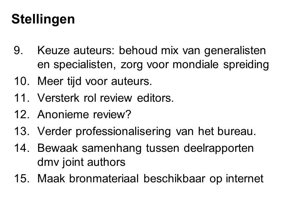 Stellingen 9.Keuze auteurs: behoud mix van generalisten en specialisten, zorg voor mondiale spreiding 10.Meer tijd voor auteurs.