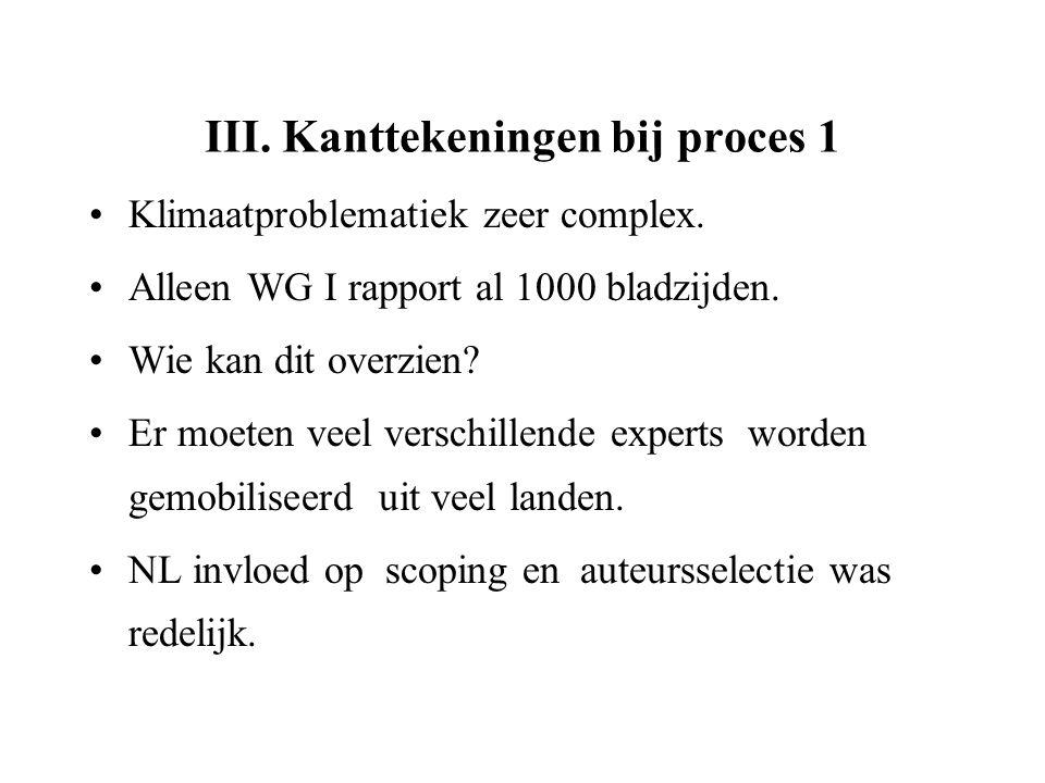 III. Kanttekeningen bij proces 1 Klimaatproblematiek zeer complex.