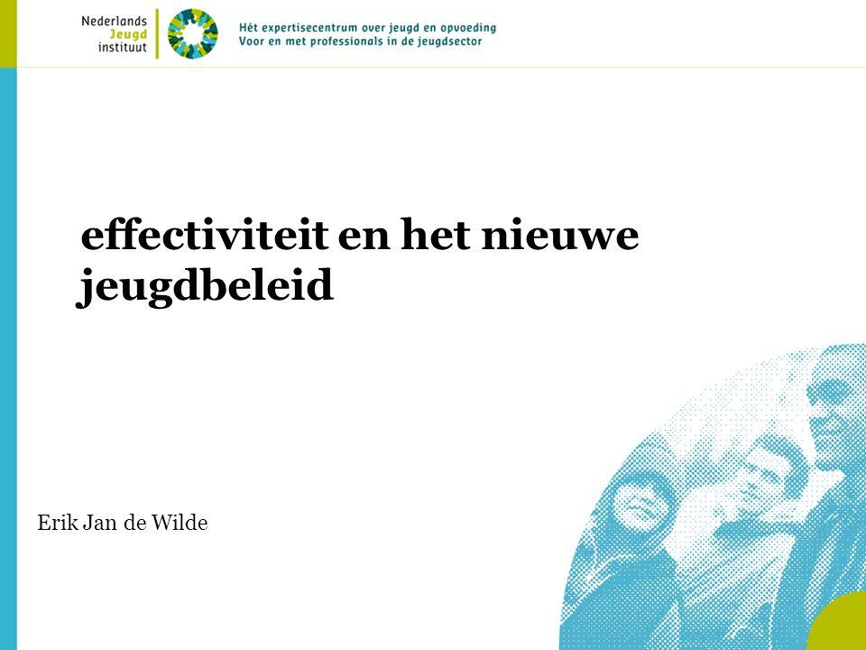 effectiviteit en het nieuwe jeugdbeleid Erik Jan de Wilde