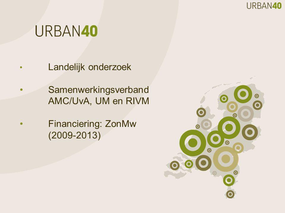 Landelijk onderzoek Samenwerkingsverband AMC/UvA, UM en RIVM Financiering: ZonMw (2009-2013)