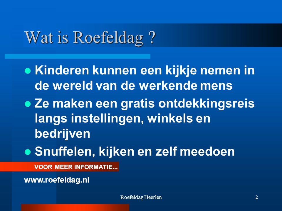 Roefeldag Heerlen2 Wat is Roefeldag .