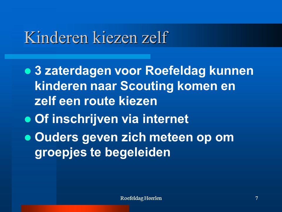 Roefeldag Heerlen7 Kinderen kiezen zelf 3 zaterdagen voor Roefeldag kunnen kinderen naar Scouting komen en zelf een route kiezen Of inschrijven via internet Ouders geven zich meteen op om groepjes te begeleiden
