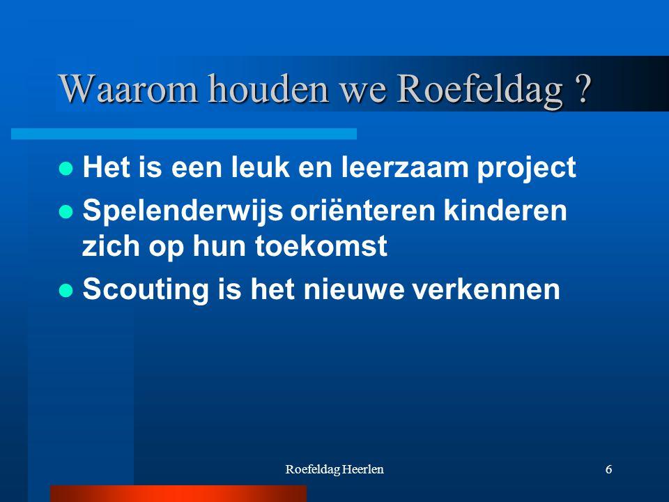 Roefeldag Heerlen6 Waarom houden we Roefeldag .