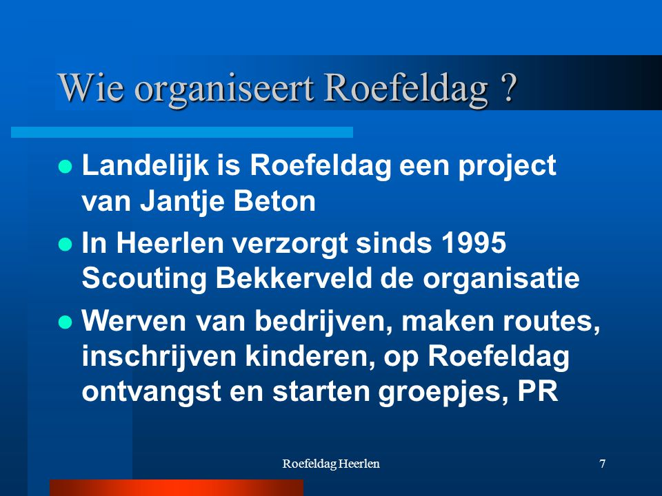 Roefeldag Heerlen7 Wie organiseert Roefeldag .
