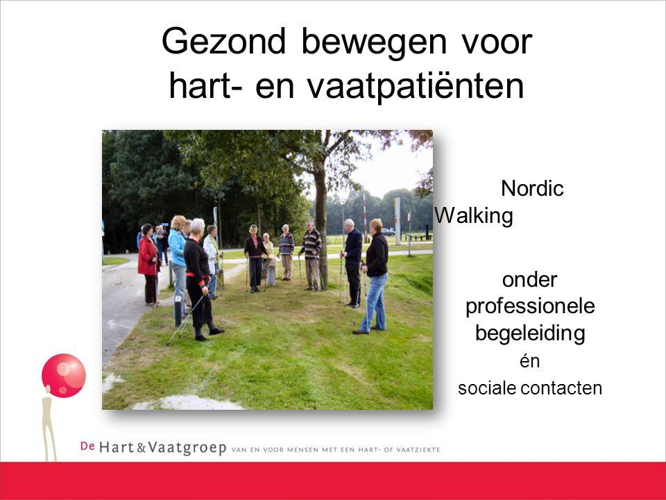 Gezond bewegen voor hart- en vaatpatiënten Nordic Walking onder professionele begeleiding én sociale contacten