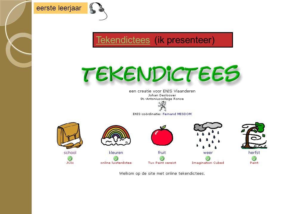 eerste leerjaar TekendicteesTekendictees (ik presenteer)
