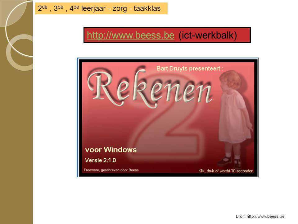 http://www.beess.behttp://www.beess.be (ict-werkbalk) 2 de, 3 de, 4 de leerjaar - zorg - taakklas Bron: http://www.beess.be