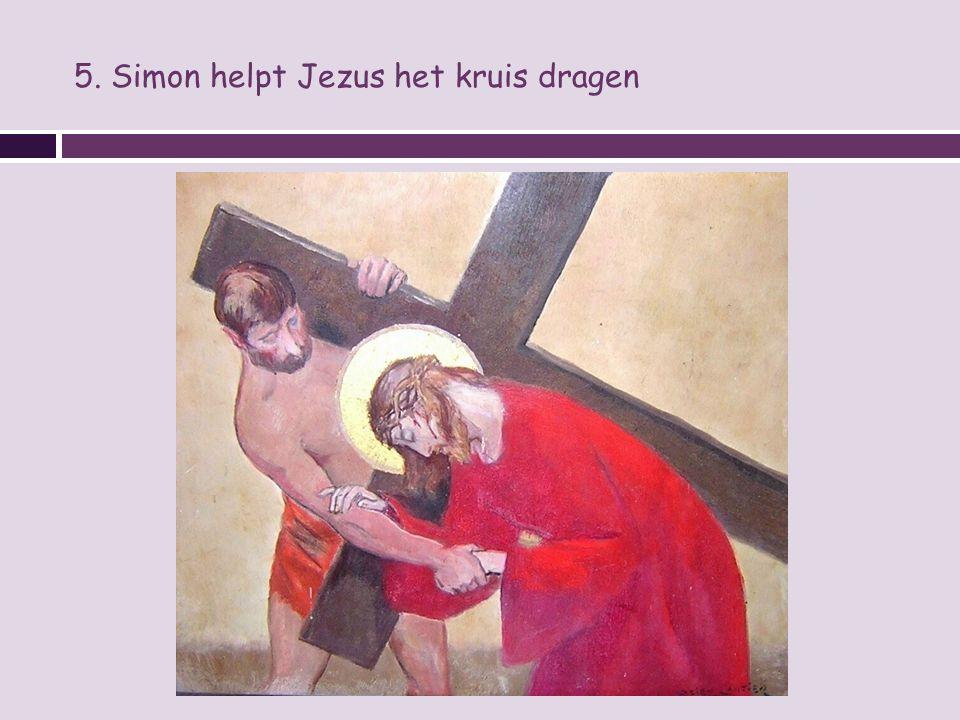 5. Simon helpt Jezus het kruis dragen