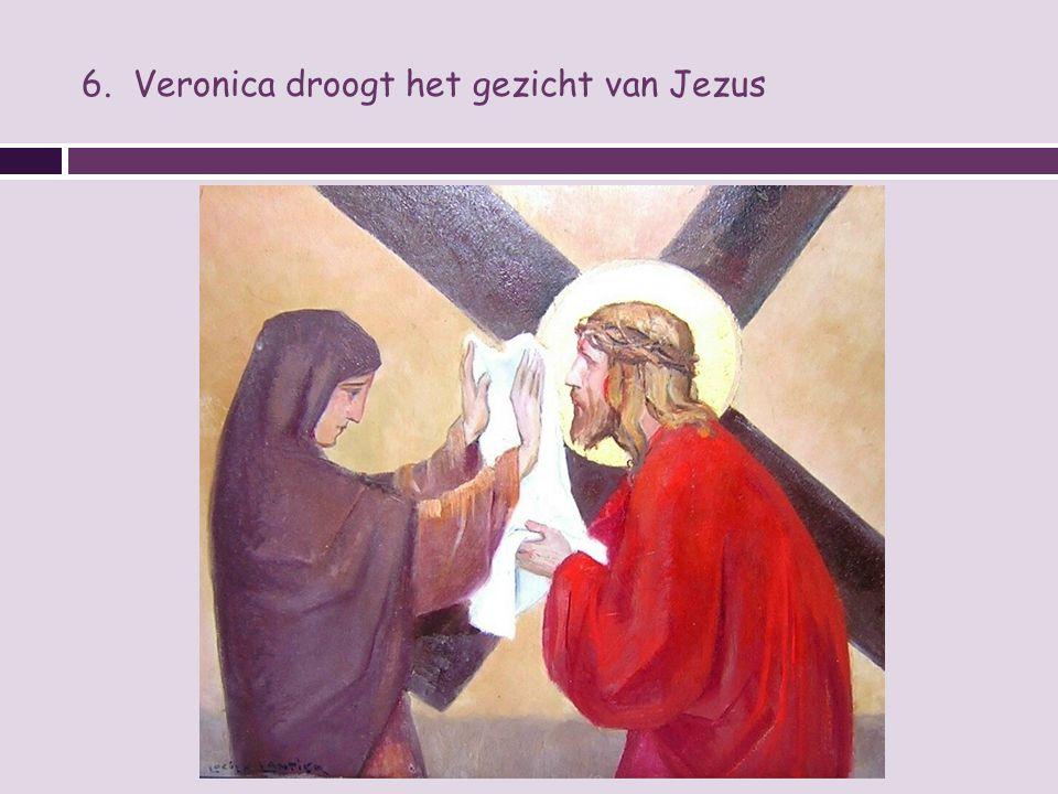 6. Veronica droogt het gezicht van Jezus