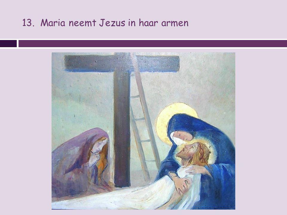 13. Maria neemt Jezus in haar armen