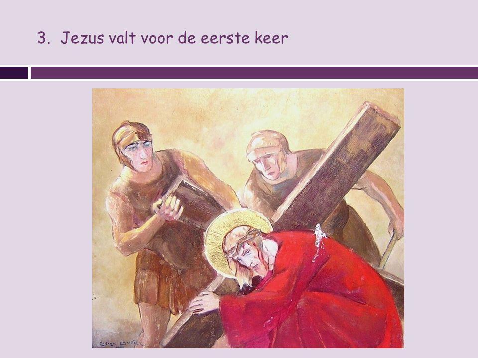 3. Jezus valt voor de eerste keer