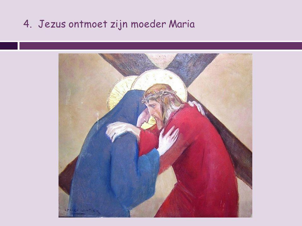 4. Jezus ontmoet zijn moeder Maria