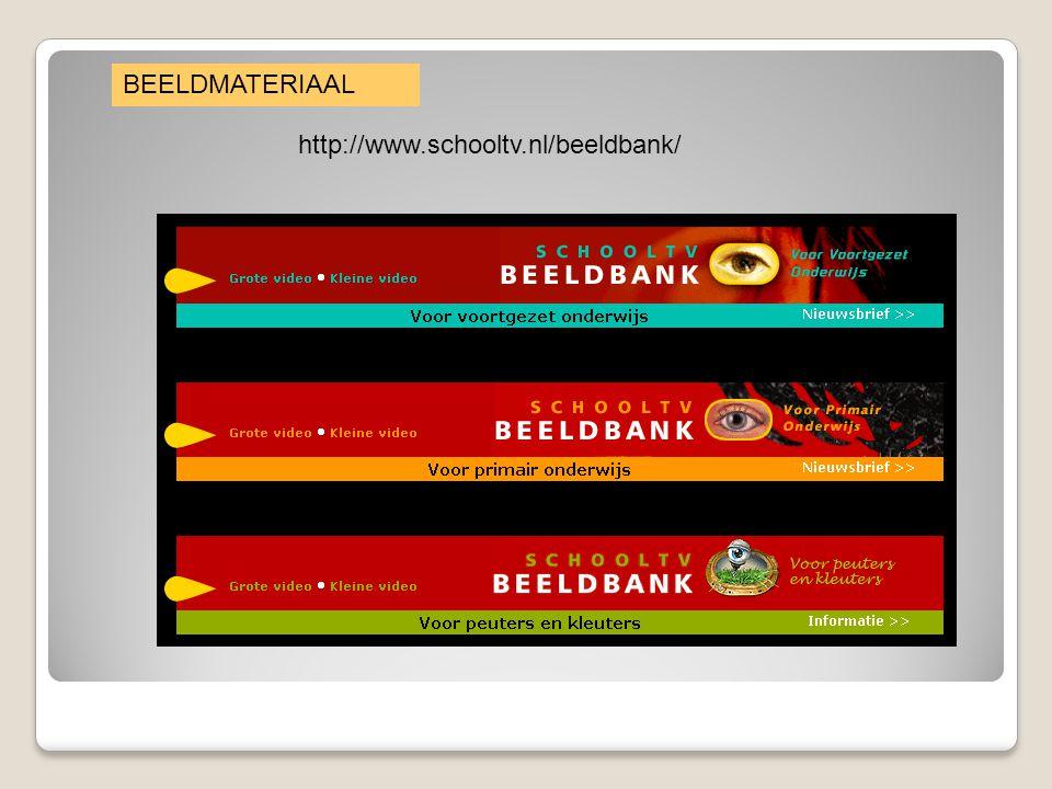 http://www.schooltv.nl/beeldbank/ BEELDMATERIAAL