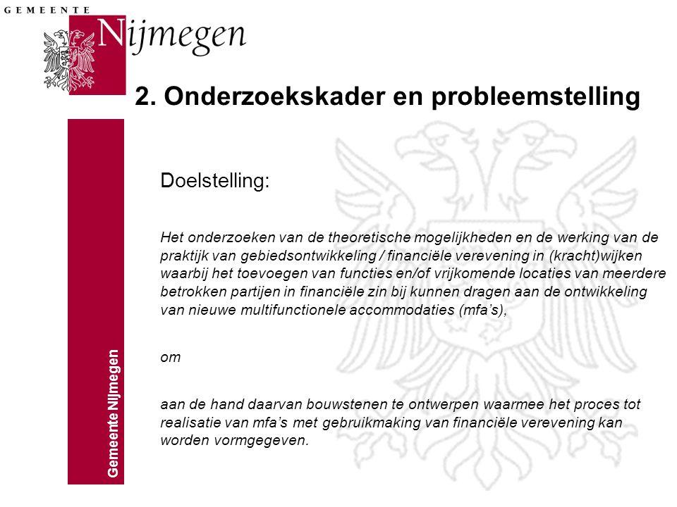 Gemeente Nijmegen Betrokken locaties M = maatschappelijke functies $ = commerciële functies Vrijkomende locatie 3 Mogelijke locatie mfa Vrijkomende locatie 2 Vrijkomende locatie 1 $ M M M M M M