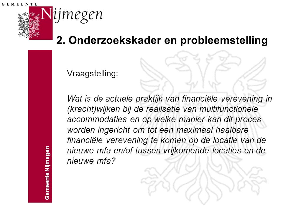 Gemeente Nijmegen 5. Empirie Vereveningsmogelijkheden in de zes cases
