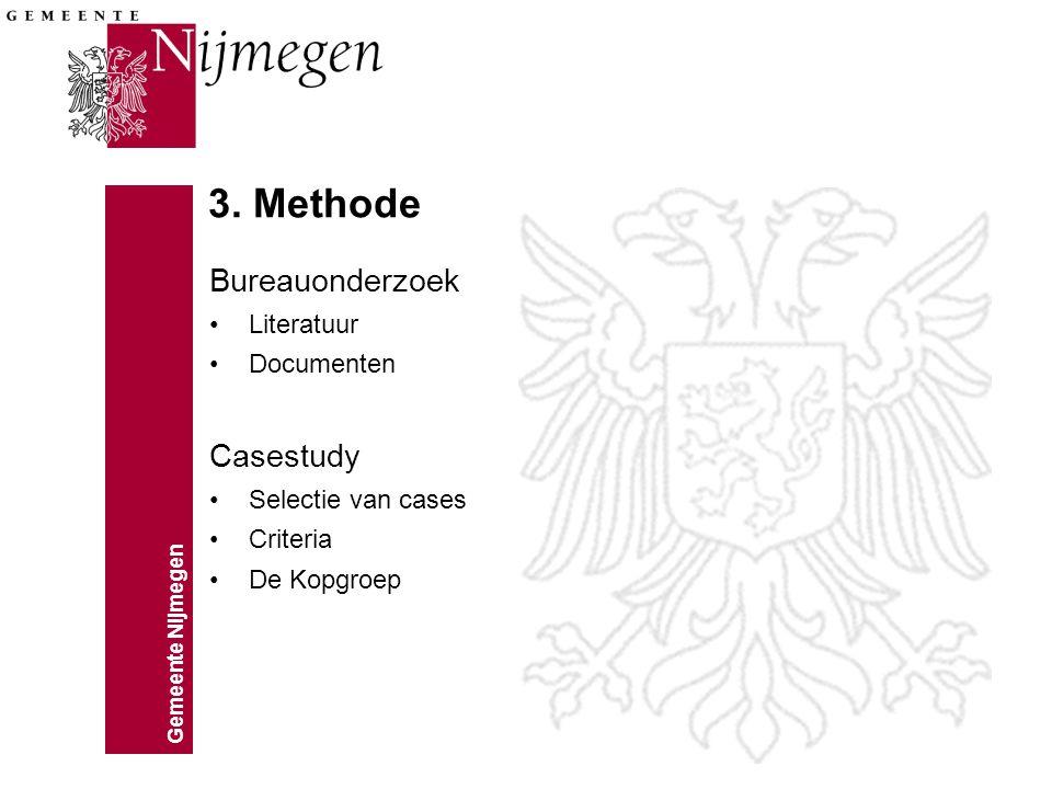 Gemeente Nijmegen 3. Methode Cases