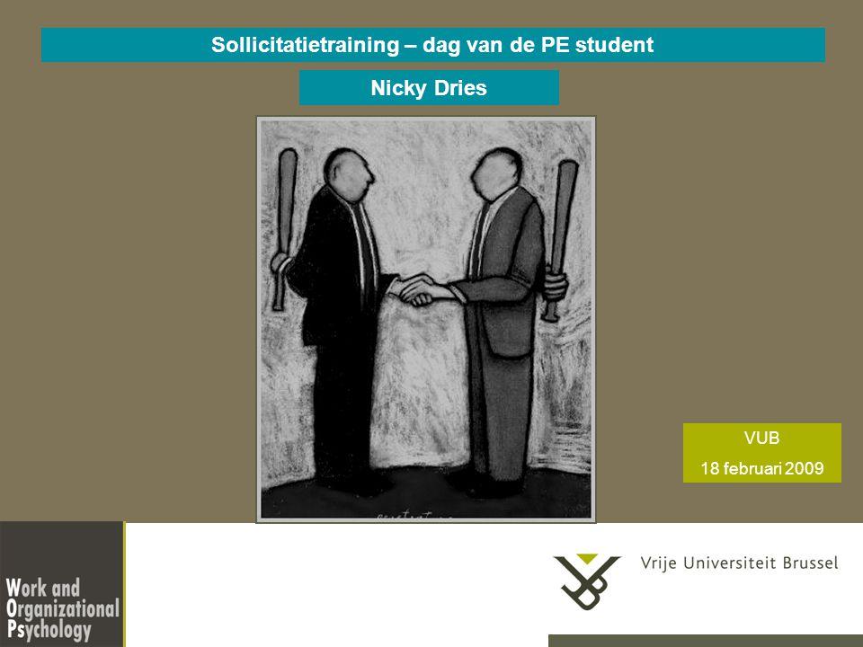 Nicky Dries Sollicitatietraining – dag van de PE student VUB 18 februari 2009