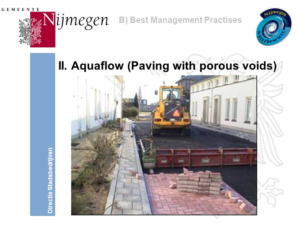 Directie Stadsbedrijven II. Aquaflow (Paving with porous voids) B) Best Management Practises
