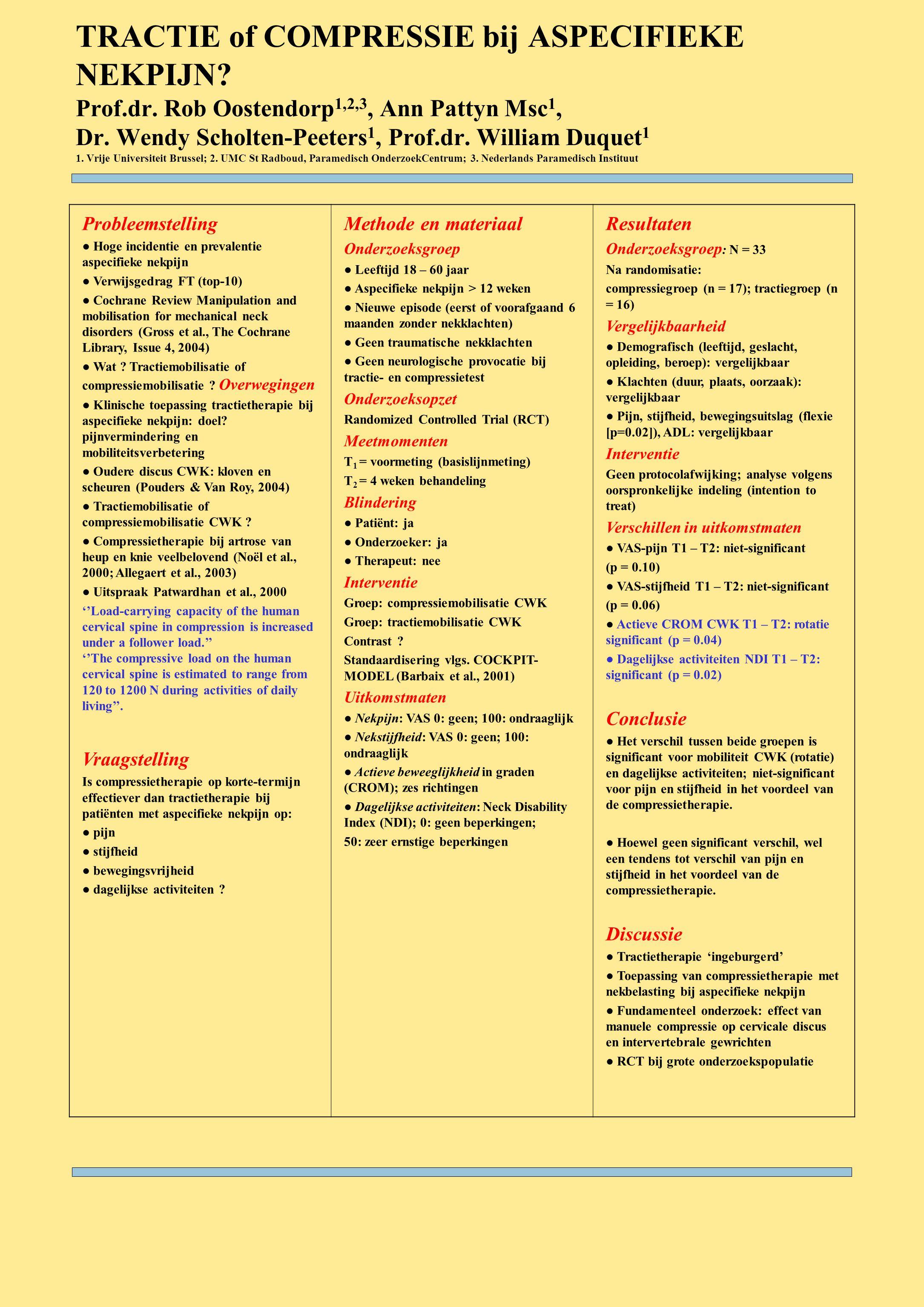 TRACTIE of COMPRESSIE bij ASPECIFIEKE NEKPIJN? Prof.dr. Rob Oostendorp 1,2,3, Ann Pattyn Msc 1, Dr. Wendy Scholten-Peeters 1, Prof.dr. William Duquet