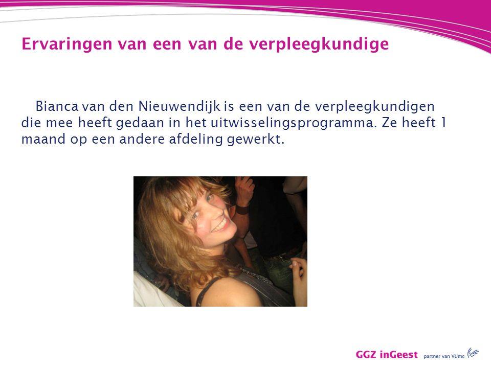 Ervaringen van een van de verpleegkundige Bianca van den Nieuwendijk is een van de verpleegkundigen die mee heeft gedaan in het uitwisselingsprogramma