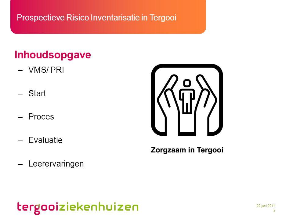 Prospectieve Risico Inventarisatie in Tergooi 4 20 juni 2011 Waarom.