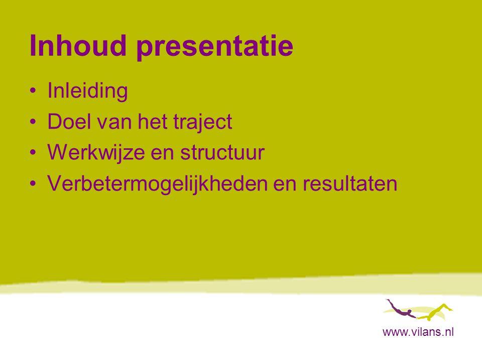 www.vilans.nl Waarom verbetertraject Voorkomen van schade bij cliënten tgv medicatiefouten, door: –het vergroten veiligheidsbewustzijn –bereiken van een blame free cultuur (VIM) –medewerkers bekend en bekwaam maken in het hanteren van de PDSA-cyclus –aansluiting bij werkwijzen CMR en conceptrichtlijn medicatieoverdracht