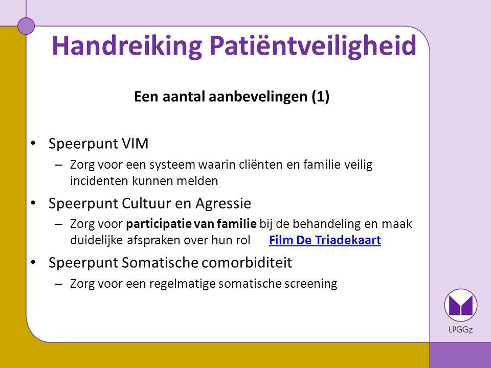 Handreiking Patiëntveiligheid Een aantal aanbevelingen (2) Speerpunt Suïcidepreventie – Taxeer het risico op suïcide volgens de Multidisciplinaire Richtlijn Suïcidepreventie.