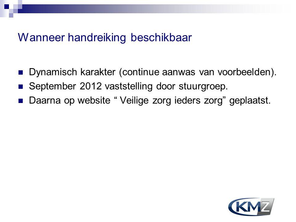 """Wanneer handreiking beschikbaar Dynamisch karakter (continue aanwas van voorbeelden). September 2012 vaststelling door stuurgroep. Daarna op website """""""