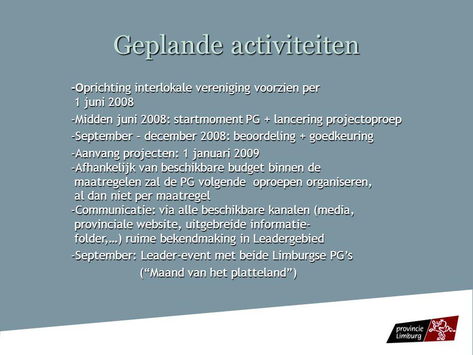 Geplande activiteiten -Oprichting interlokale vereniging voorzien per 1 juni 2008 -Oprichting interlokale vereniging voorzien per 1 juni 2008 -Midden