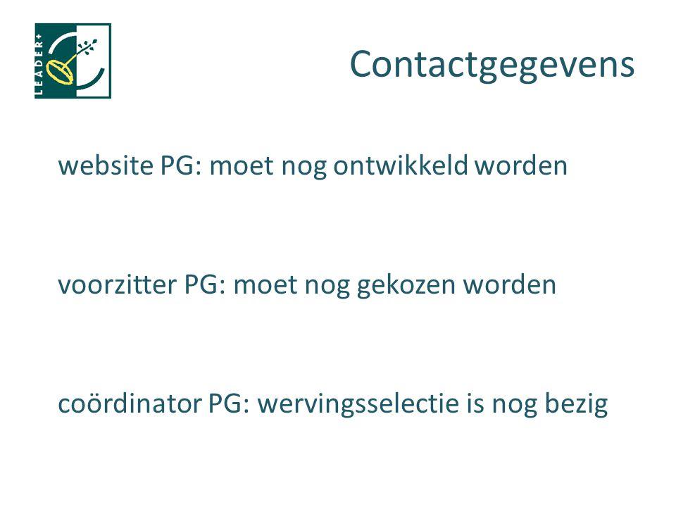 Contactgegevens website PG: moet nog ontwikkeld worden voorzitter PG: moet nog gekozen worden coördinator PG: wervingsselectie is nog bezig