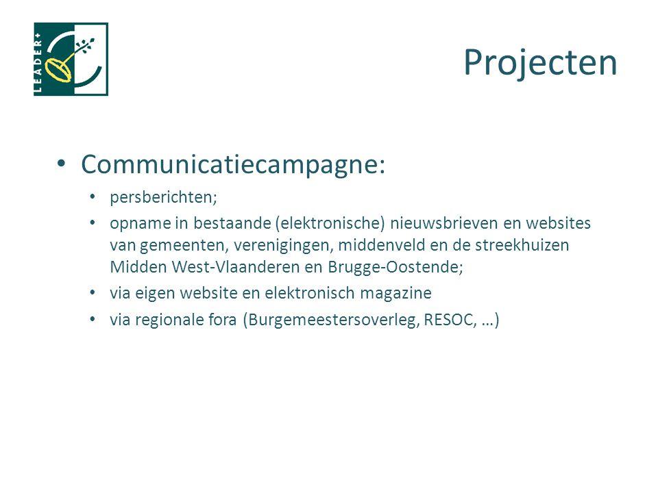 Projecten Communicatiecampagne: persberichten; opname in bestaande (elektronische) nieuwsbrieven en websites van gemeenten, verenigingen, middenveld e