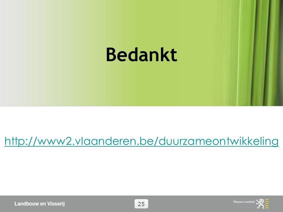 Landbouw en Visserij 25 Bedankt http://www2.vlaanderen.be/duurzameontwikkeling