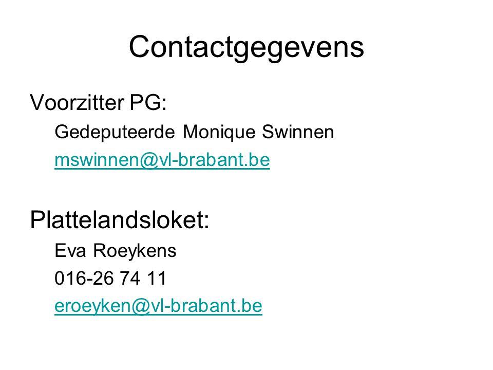 Contactgegevens Voorzitter PG: Gedeputeerde Monique Swinnen mswinnen@vl-brabant.be Plattelandsloket: Eva Roeykens 016-26 74 11 eroeyken@vl-brabant.be
