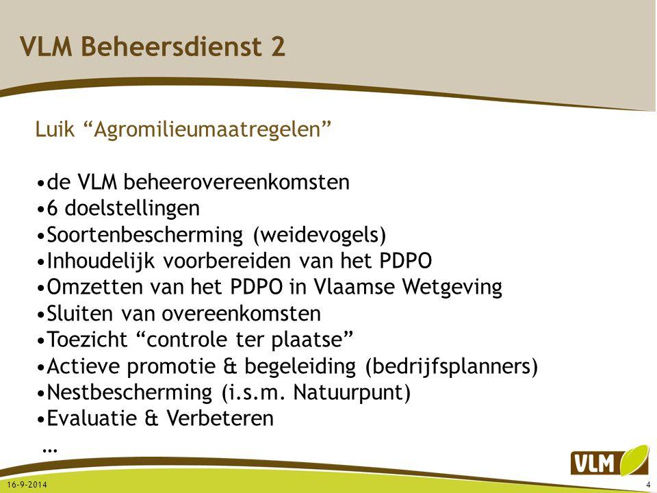 """VLM Beheersdienst 2 16-9-20144 Luik """"Agromilieumaatregelen"""" de VLM beheerovereenkomsten 6 doelstellingen Soortenbescherming (weidevogels) Inhoudelijk"""