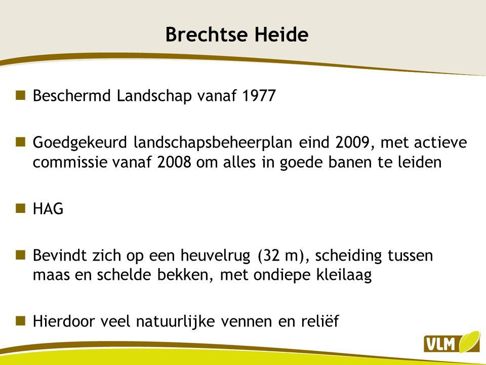 Brechtse Heide Beschermd Landschap vanaf 1977 Goedgekeurd landschapsbeheerplan eind 2009, met actieve commissie vanaf 2008 om alles in goede banen te