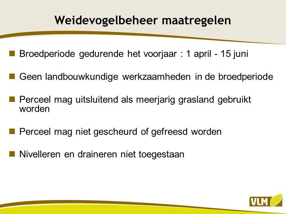 Weidevogelbeheer maatregelen Broedperiode gedurende het voorjaar : 1 april - 15 juni Geen landbouwkundige werkzaamheden in de broedperiode Perceel mag