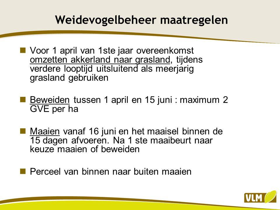 Weidevogelbeheer maatregelen Voor 1 april van 1ste jaar overeenkomst omzetten akkerland naar grasland, tijdens verdere looptijd uitsluitend als meerja